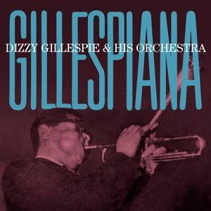 Gillespiana + 4 Bonus Tracks, Dizzy & His Orchestra Gillespie