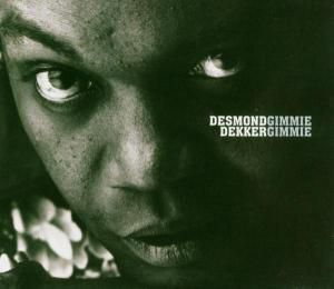 Gimmie Gimmie, Desmond Dekker
