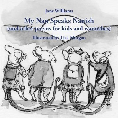 Ginninderra Press: My Nan Speaks Nanish, Jane Williams, Lisa Morgan