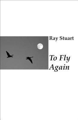 Ginninderra Press: To Fly Again, Ray Stuart
