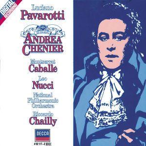 Giordano: Andrea Chénier, Pavarotti, Caballé, Chailly, Napo