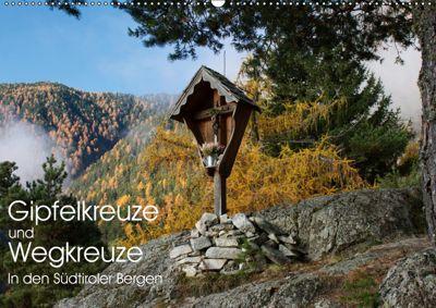 Gipfelkreuze und Wegkreuze in den Südtiroler Bergen (Wandkalender 2019 DIN A2 quer), Georg Niederkofler