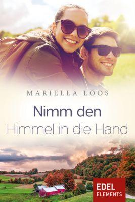 Gipfelliebe: Nimm den Himmel in die Hand, Mariella Loos