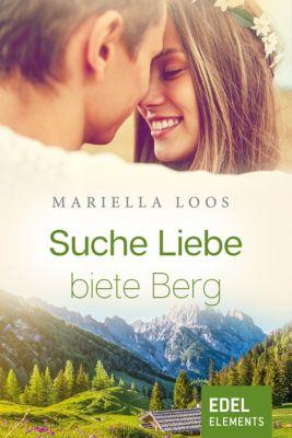 Gipfelliebe: Suche Liebe, biete Berg, Mariella Loos