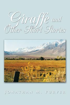Giraffe and Other Short Stories, Jonathan M. Purver