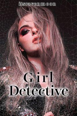 Girl Detective, itsravenmoon