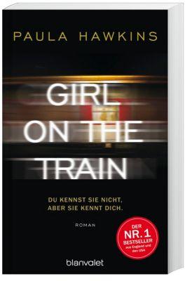 Girl on the Train - Du kennst sie nicht, aber sie kennt dich, Paula Hawkins