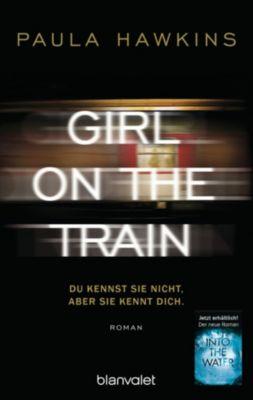 Girl on the Train - Du kennst sie nicht, aber sie kennt dich., Paula Hawkins