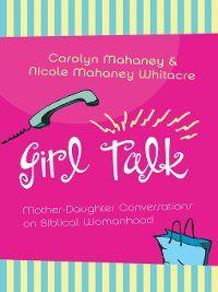 Girl Talk (Redesign), Carolyn Mahaney, Nicole Mahaney Whitacre