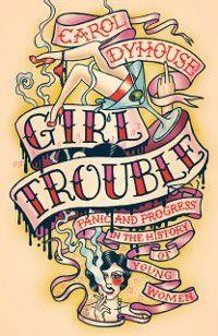 Girl Trouble, Professor Carol Dyhouse