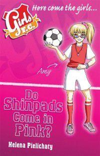 Girls FC 11: Do Shinpads Come in Pink?, Helena Pielichaty