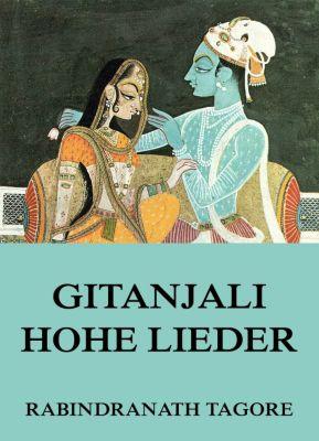 Gitanjali - Hohe Lieder, Rabindranath Tagore