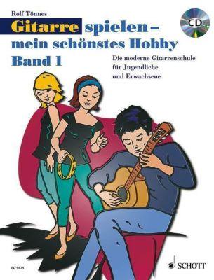 Gitarre spielen, mein schönstes Hobby, m. Audio-CD, Rolf Tönnes