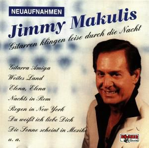 Gitarren klingen leise durch die Nacht, Jimmy Makulis