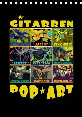 Gitarren Pop Art (Tischkalender 2019 DIN A5 hoch), Renate Bleicher