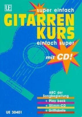 Gitarrenkurs, super einfach, einfach super, m. Audio-CD, Walter Haberl