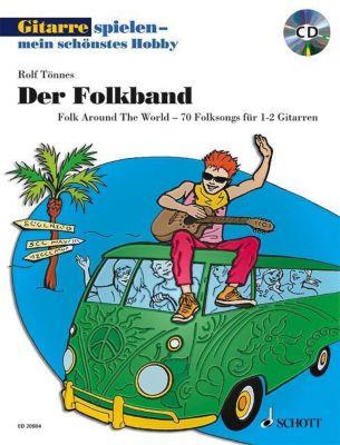 Gitarrespielen - mein schönstes Hobby, Der Folkband, für 1-2 Gitarren, m. Audio-CD