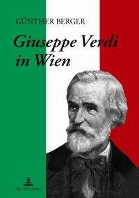 Giuseppe Verdi in Wien, Gunther Berger