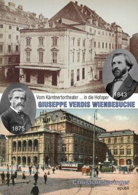 GIUSEPPE VERDIS WIENBESUCHE, Christian Springer