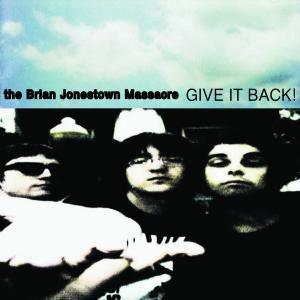 Give It Back, The Brian Jonestown Massacre