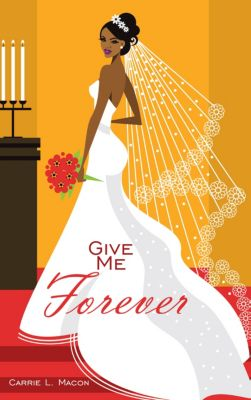 Give Me Forever, Carrie L. Macon