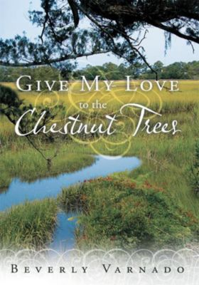 Give My Love to the Chestnut Trees, Beverly Varnado
