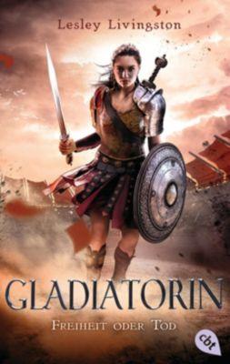 Gladiatorin - Freiheit oder Tod - Lesley Livingston pdf epub