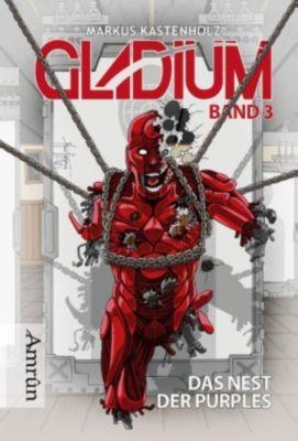 Gladium - Das Nest der Purples - Markus Kastenholz pdf epub