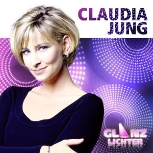 Glanzlichter, Claudia Jung