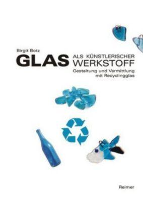Glas als künstlerischer Werkstoff, Birgit Botz