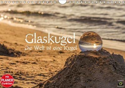 Glaskugel, Die Welt ist eine Kugel. Planer (Wandkalender 2019 DIN A4 quer), Stanislaw s Photography
