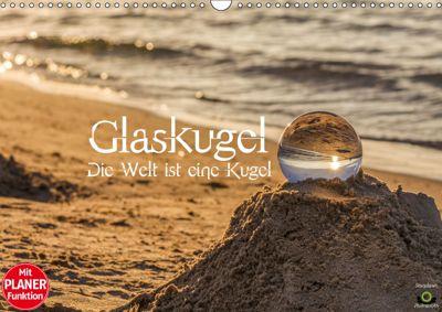 Glaskugel, Die Welt ist eine Kugel. Planer (Wandkalender 2019 DIN A3 quer), Stanislaw s Photography