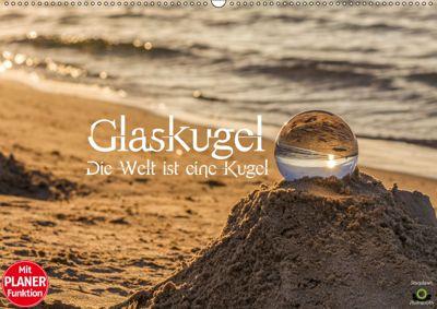 Glaskugel, Die Welt ist eine Kugel. Planer (Wandkalender 2019 DIN A2 quer), Stanislaw s Photography