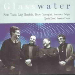 Glasswater, Tonolo, Bonafede, Ciancaglini