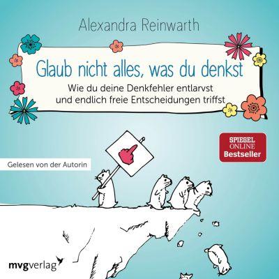 Glaub nicht alles, was du denkst(Hörbuch-Download) - Alexandra Reinwarth  