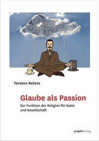 Glaube als Passion, Torsten Reters