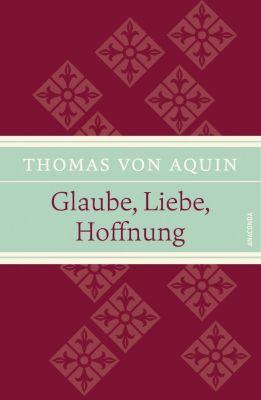 Glaube, Liebe, Hoffnung - Thomas von Aquin pdf epub