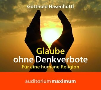 Glaube ohne Denkverbote, 1 Audio-CD, Gotthold Hasenhüttl