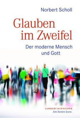 Glauben im Zweifel, Norbert Scholl