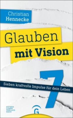 Glauben mit Vision - Christian Hennecke |