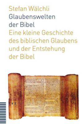 Glaubenswelten der Bibel, Stefan Wälchli