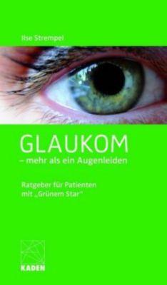 Glaukom - mehr als ein Augenleiden, Ilse Strempel