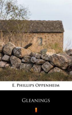 Gleanings, E. Phillips Oppenheim