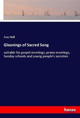 Gleanings of Sacred Song, Asa Hull