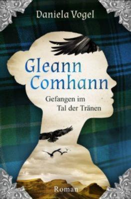 Gleann Comhann - Gefangen im Tal der Tränen - Daniela Vogel |
