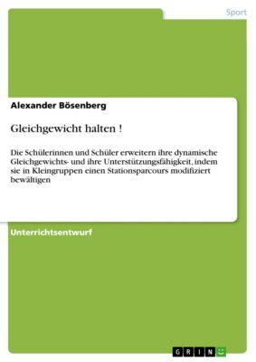 Gleichgewicht halten !, Alexander Bösenberg