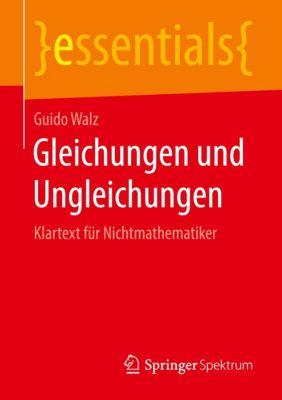 Gleichungen und Ungleichungen, Guido Walz