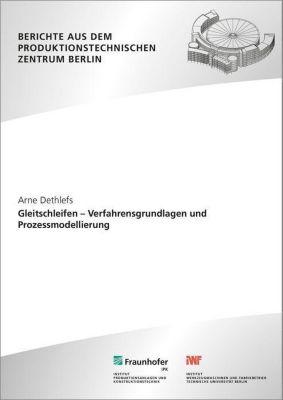 Gleitschleifen - Verfahrensgrundlagen und Prozessmodellierung., Arne Dethlefs