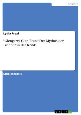 Glengarry Glen Ross: Der Mythos der Frontier in der Kritik, Lydia Prexl