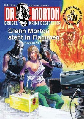 Glenn Morton steht in Flammen - John Ball |